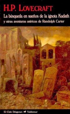 La búsqueda en sueños de la ignota Kadath y otras aventuras oníricas de Randolph Carter - H.P. Lovecraft